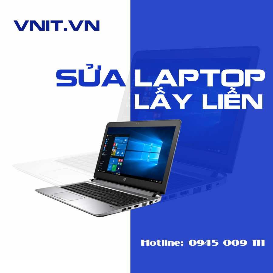 Sửa Laptop lấy liền VNIT